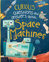 Curious Questions and Answers About... Space Machines