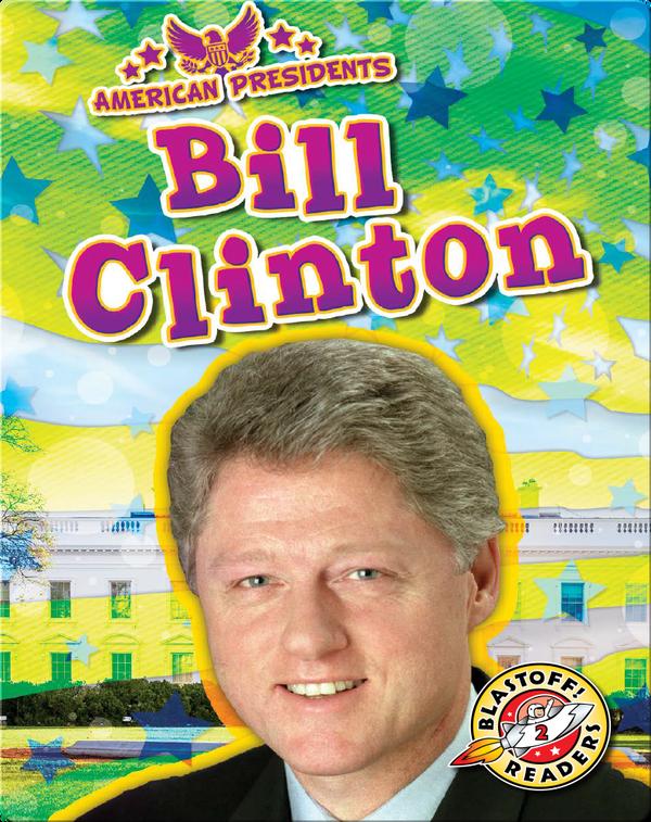 American Presidents: Bill Clinton