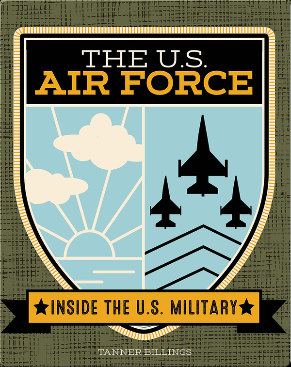 Inside the U.S. Military: The U.S. Airforce
