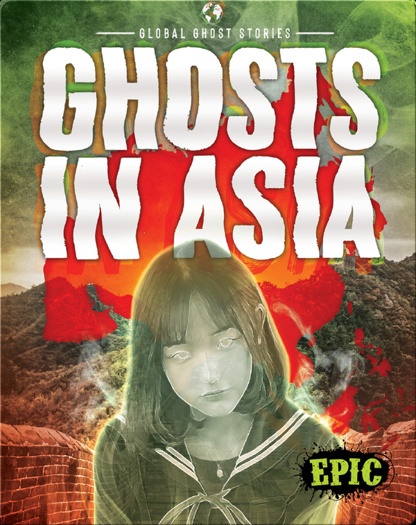 Global Ghost Stories: Ghosts in Asia
