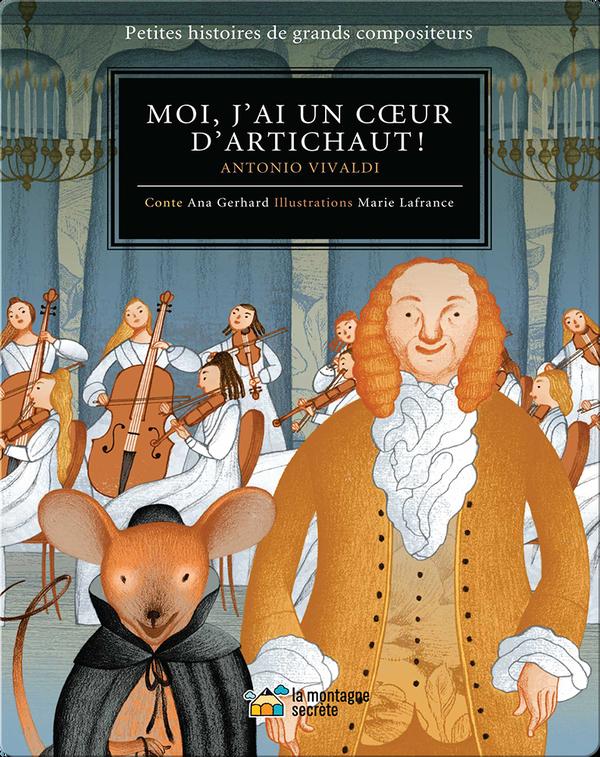 Moi, J'ai Un Caeur D'Artichaut!: Antonio Vivaldi