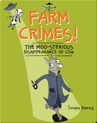 Farm Crimes!: The Moo-sterious Disappearance of Cow