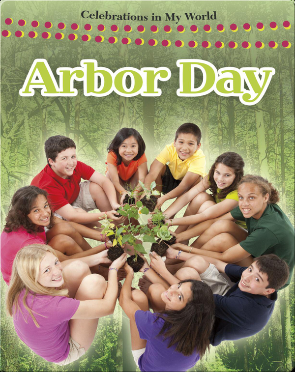 Arbor Day (Celebrations in My World)