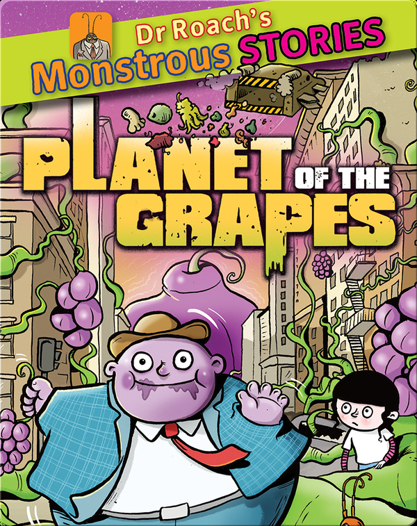 Dr. Roach's Monstrous Stories: Planet of the Grapes