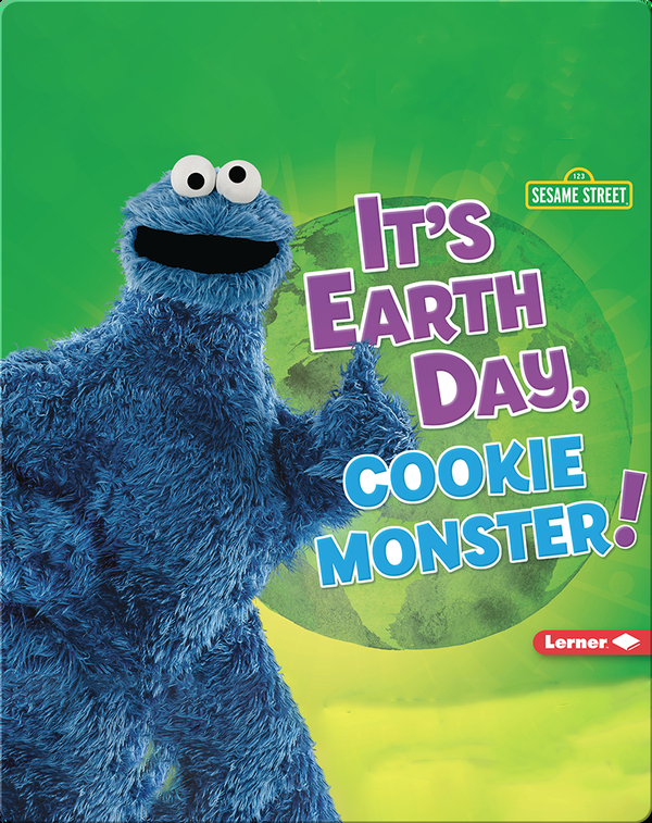 It's Earth Day, Cookie Monster!