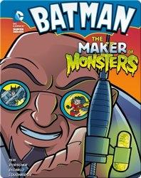 Batman: The Maker of Monsters