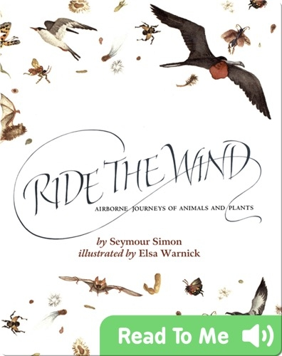 Ride the Wind: Airborne Journeys of Animals and Plants