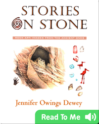 Stories On Stone (Rock Art: Images From the Ancient Ones)