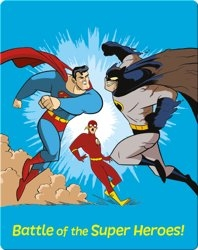 Battle of the Super Heroes!