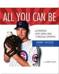 All You Can Be: Kerry Wood