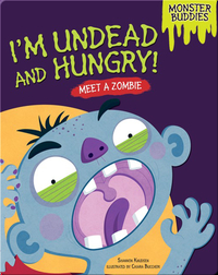 I'm Undead and Hungry!: Meet a Zombie