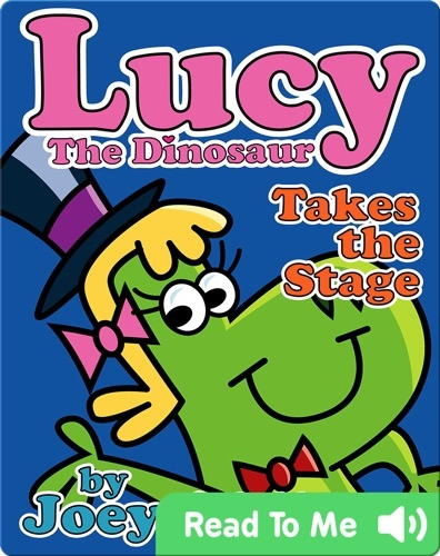 Lucy the Dinosaur: Takes the Stage