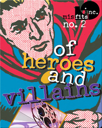 Of Heroes and Villains