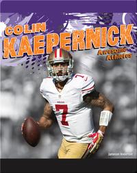 Awesome Athletes: Colin Kaepernick