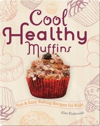 Cool Healthy Muffins: Fun & Easy Baking Recipes for Kids!