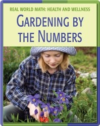Real World Math: Gardening By The Numbers