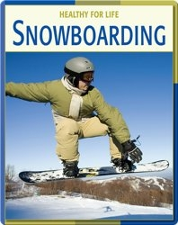Healthy For Life: Snowboarding