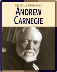 Life Skill Biographies: Andrew Carnegie