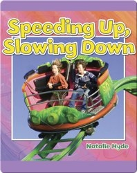 Speeding Up, Slowing Down