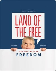 Land of the Free: The Kids' Book of Freedom
