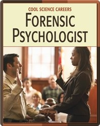 Cool Science Careers: Forensic Psychologist