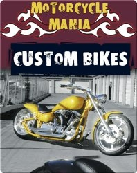 Motorcycle Mania: Custom Bikes