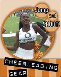 Jump And Shout: Cheerleading Gear