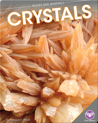 Rocks and Minerals: Crystals