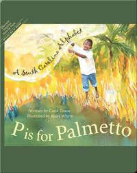 P is for Palmetto: A South Carolina Alphabet