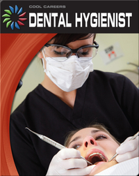 Cool Careers: Dental Hygienist