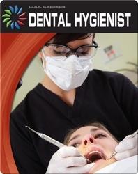 Cool Careers: Dental Hygienist