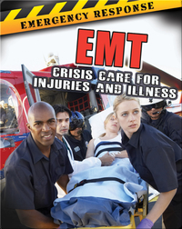 EMT: Crisis Care For Injuries And Illness