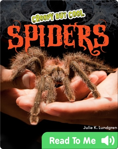 Creepy But Cool: Spiders