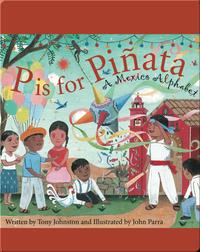 P is for Pinata: A Mexico Alphabet