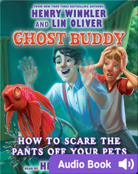 Ghost Buddy #3: How to Scare the Pants Off Your Pet