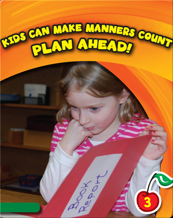 Kids Can Make Manners Count: Plan Ahead!
