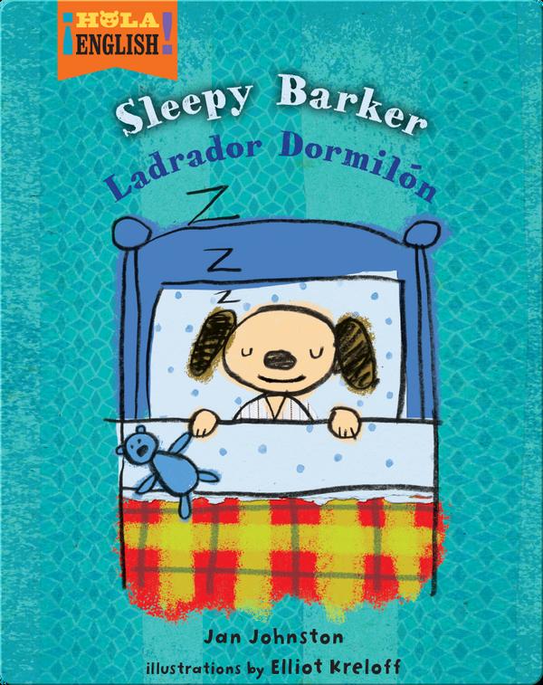 Sleepy Barker / Ladrador Dormilón