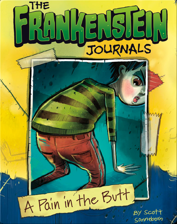 The Frankenstein Journals: A Pain in the Butt