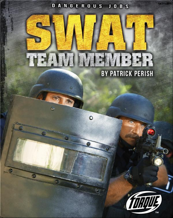 Dangerous Jobs: SWAT Team Member