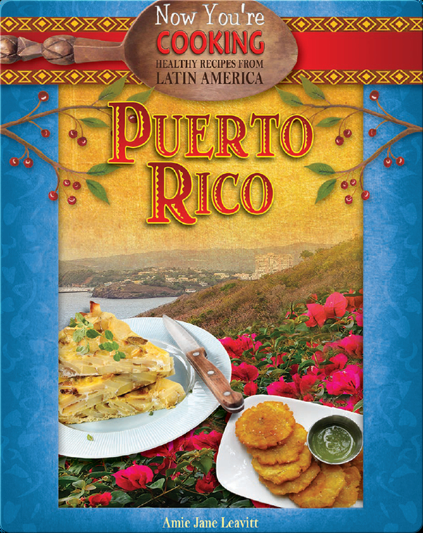 Now You're Cooking: Puerto Rico