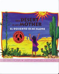 The Desert Is My Mother/ El desierto es mi madre
