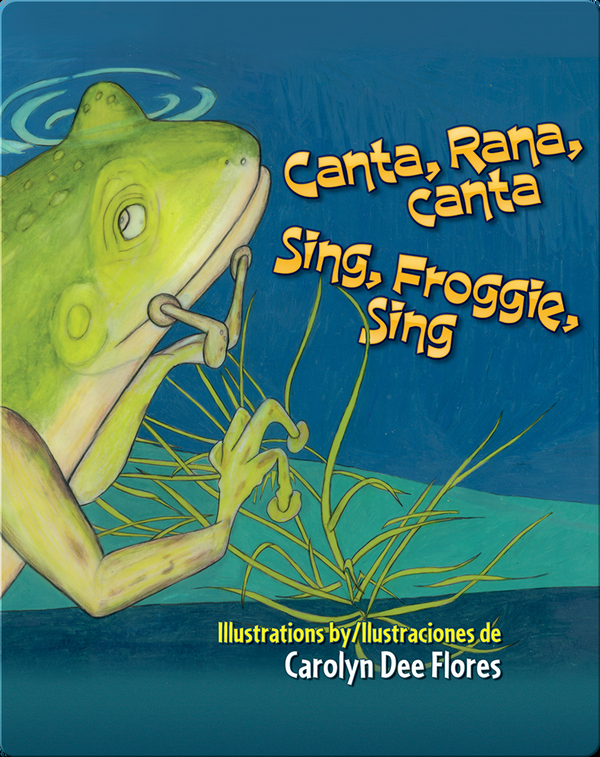 Canta Rana, canta / Sing, Froggie, Sing