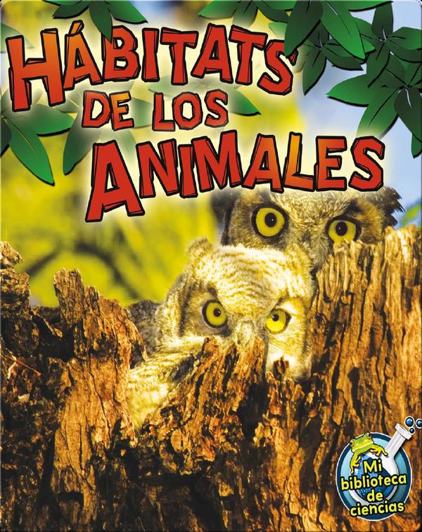 Hábitats De Los Animales (Animal Habitats)