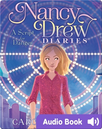 Nancy Drew Diaries #10: A Script for Danger