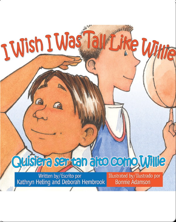 I Wish I Was Tall Like Willie / Quisiera ser tan alto como Willie