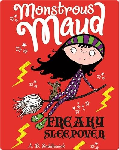 Monstrous Maud #3: Freaky Sleepover