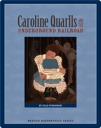 Caroline Quarlls and the Underground Railroad