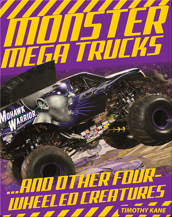 Monster Mega Trucks and Other Four-Wheeled Creatures
