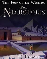 The Forgotten Worlds #3: The Necropolis