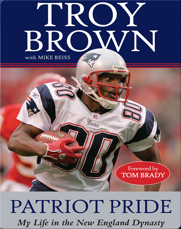 Patriot Pride: My Life in the New England Dynasty
